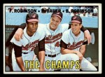 1967 Topps #1  The Champs  -  Frank Robinson / Brooks Robinson / Hank Bauer Front Thumbnail