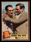 1962 Topps #140 A Gehrig and Ruth  -  Babe Ruth / Lou Gehrig Front Thumbnail