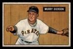 1951 Bowman #167  Murry Dickson  Front Thumbnail