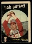 1959 Topps #506  Bob Purkey  Front Thumbnail