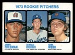 1973 Topps #610   -  Jimmy Freeman / Charlie Hough / Hank Webb Rookie Pitchers Front Thumbnail