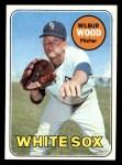 1969 Topps #123   Wilbur Wood Front Thumbnail