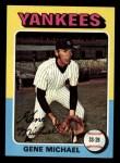 1975 Topps Mini #608  Gene Michael  Front Thumbnail