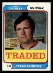 1974 Topps Traded #648 T  Terry Crowley Front Thumbnail