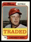 1974 Topps Traded #585 T Merv Rettenmund  Front Thumbnail