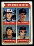 1974 Topps #603  Rookie Catchers    -  Barry Foote / Tom Lundstedt / Charlie Moore / Sergio Robles Front Thumbnail
