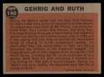 1962 Topps #140 A Gehrig and Ruth  -  Babe Ruth / Lou Gehrig Back Thumbnail