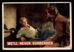 1956 Topps Davy Crockett #61 ORG We'll Never Surrender   Front Thumbnail