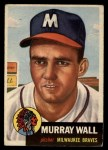 1953 Topps #217   Murray Wall Front Thumbnail