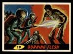 1962 Bubbles Inc Mars Attacks #19   Burning Flesh Front Thumbnail
