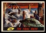 1962 Bubbles Inc Mars Attacks #26   The Tidal Wave  Front Thumbnail