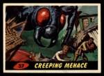 1962 Bubbles Inc Mars Attacks #37   Creeping Menace Front Thumbnail