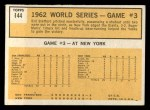 1963 Topps #144  1962 World Series - Game #3 - Maris Sparks Yankee Rally  -  Roger Maris / Elston Howard / Ed Bailey Back Thumbnail