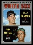 1970 Topps #444  White Sox Rookie Stars  -  John Matias / Bill Farmer Front Thumbnail
