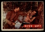 1956 Topps Davy Crockett #32 GRN Give Up?   Front Thumbnail