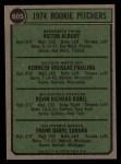 1974 Topps #605  Rookie Pitchers   -  Vic Albury / Ken Frailing / Kevin Kobel / Frank Tanana Back Thumbnail