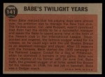 1962 Topps #141 GRN Twilight Years  -  Babe Ruth Back Thumbnail