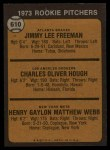 1973 Topps #610   Rookie Pitchers  -  Jimmy Freeman / Charlie Hough / Hank Webb Back Thumbnail