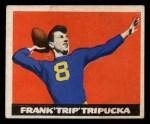 1948 Leaf #49   Frank Tripucka Front Thumbnail