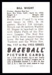 1952 Bowman Reprints #117  Bill Wight  Back Thumbnail