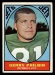 1967 Topps #99  Gerry Philbin  Front Thumbnail