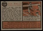 1962 Topps #129 GRN Lee Walls  Back Thumbnail